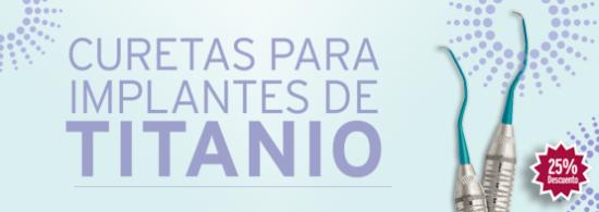 CURETAS PARA IMPLANTE DE TITANIO (Cupón de descuento: Titanio25% )